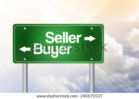 Seller, Buyer Green Road Sign, Business Concept  - stock photo