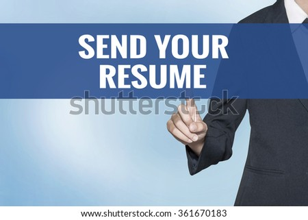 Send Your Resume word on virtual screen touch by business woman blue background - stock photo