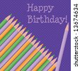 """Set of colored pencils at an angle; """"Happy Birthday!"""" text - stock photo"""