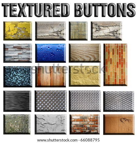 Set of 3D textured buttons isolated on white. Variety of cement, wood, marble, water, plaster, glass, brick, and grunge patterns are included. - stock photo