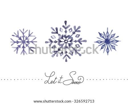 Set of hand drawn watercolor snowflakes on a white background. Handwritten Let it Snow.  Can be used as a Christmas card or background.  - stock photo