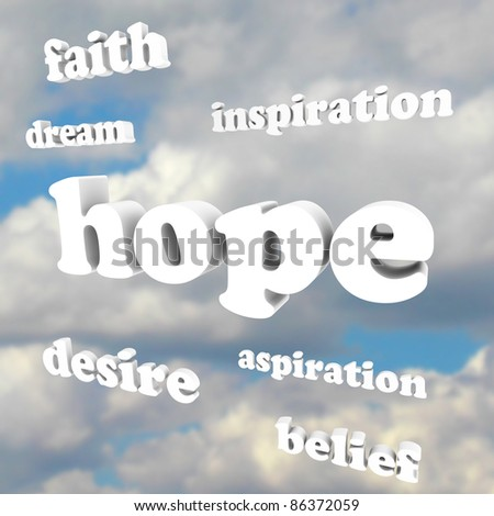 Several words in the sky representing hope, faith, belief, aspiration, inspiration, dreams and other feelings of positivity and good attitude necessary for achieving success in life - stock photo