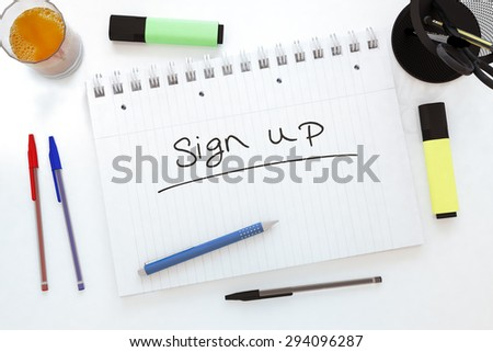 Sign up - handwritten text in a notebook on a desk - 3d render illustration. - stock photo
