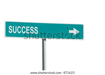 "Sign with ""Success"" stenciled on.  Sign's original reflective white texture used in text for realism. - stock photo"