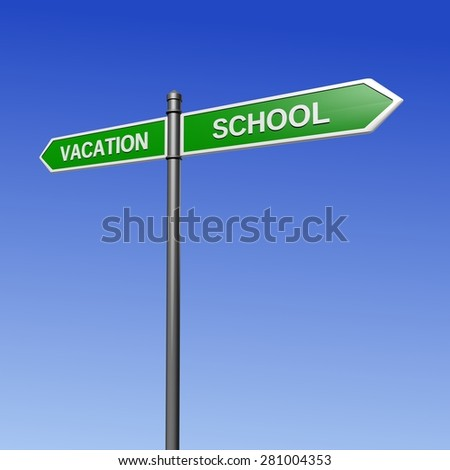 Signpost pointing the way - from vacation to school. - stock photo