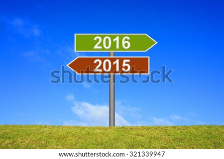 Signpost showing year 2015 and 2016 - stock photo