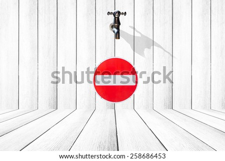 Signs and faucets on the wooden walls. Stop ignoring the verbosity Fear of water. - stock photo