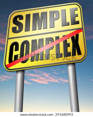 simple or complexity keep it easy and simplify solve difficult problems with simplicity or complex solution   - stock photo