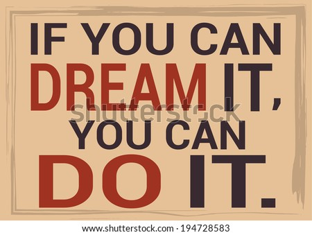 Slide motivational quotation, proverb saying If you can Dream it, you can Do it. - stock photo