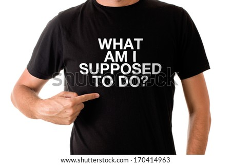 Slim tall man posing in black t-shirt with title WHAT AM I SUPPOSED TO DO - stock photo