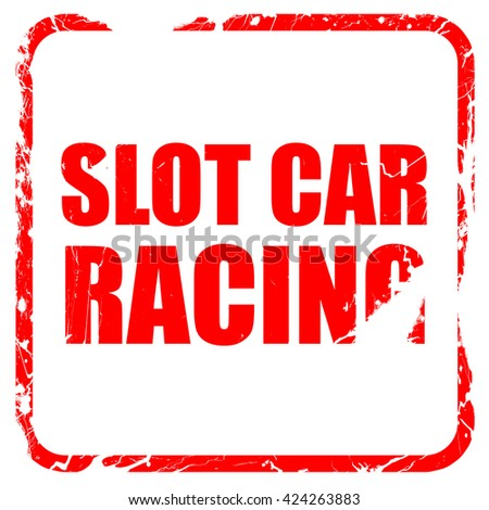 slot car racing, red rubber stamp with grunge edges - stock photo
