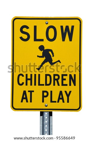 Slow Children at Play street sign with white background - stock photo