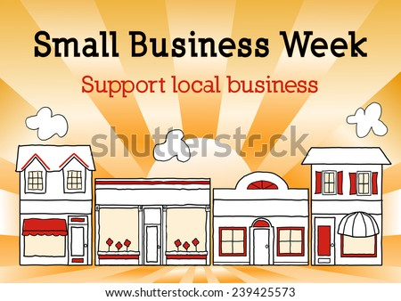 Small Business Week, Main Street USA, event honors and celebrates American small business owners and entrepreneurs, gold ray background. - stock photo
