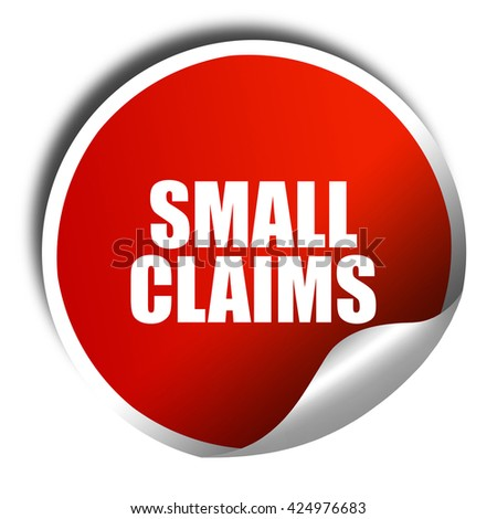 small claims, 3D rendering, red sticker with white text - stock photo