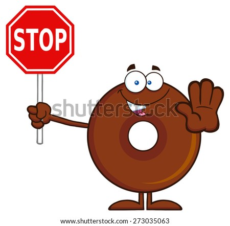Smiling Chocolate Donut Cartoon Character Holding A Stop Sign. Raster Illustration Isolated On White - stock photo