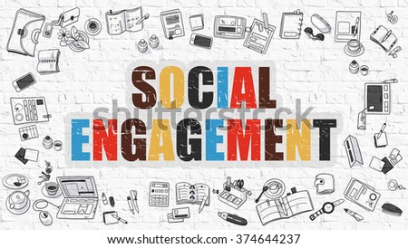 Social Engagement Concept. Social Engagement Drawn on White Wall. Social Engagement in Multicolor. Modern Style Illustration. Doodle Design Style of Social Engagement. Line Style Illustration.  - stock photo