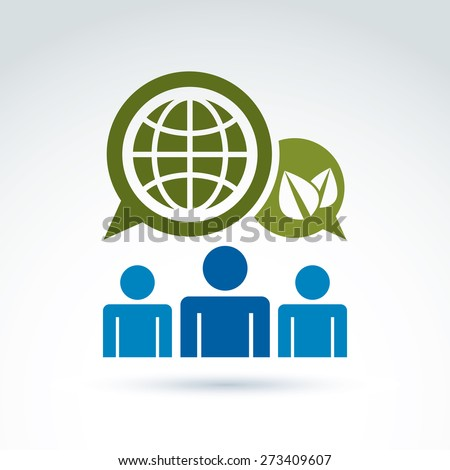 Society talking about green world and global life, conceptual unusual symbol for your design. - stock photo