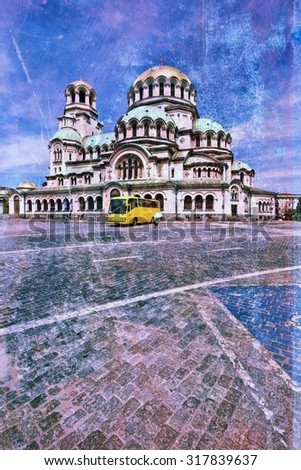 Sofia, Bulgaria - Alexander Nevsky Orthodox Cathedral. Grunge retro style. - stock photo
