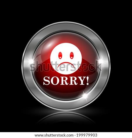 Sorry icon. Metallic internet button on black background.  - stock photo