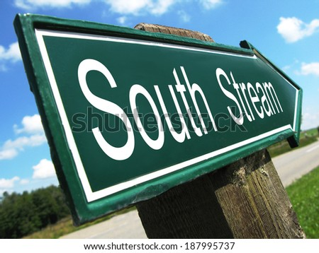 South Stream road sign - stock photo