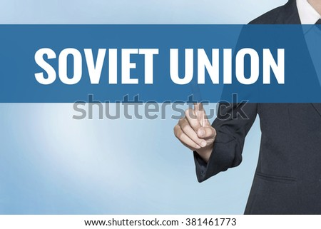 Soviet Union word on virtual screen touch by business woman blue background - stock photo
