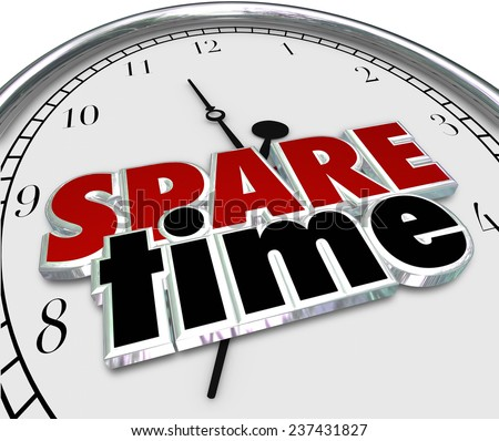 Spare Time 3d words on a clock face to illustrate spending free or Leisure time of fun recreational activities - stock photo