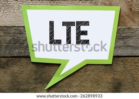 Speach bubble with LTE - stock photo