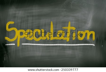 Speculation Concept - stock photo