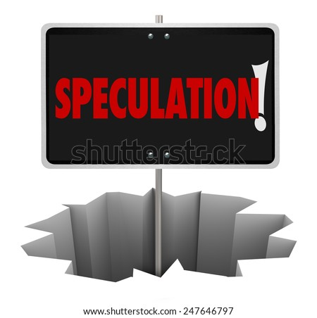 Speculation word on a warning sign in a hole illustrating the danger of bad guesses, estimates or theories with limited information - stock photo