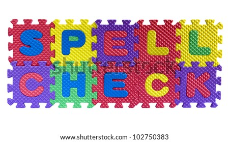 Spell check concept - words with alphabet puzzle letters isolated on white background - stock photo