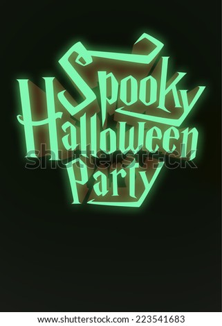 Spooky Halloween Party glowing neon letters 3d for poster template or Ad element on dark green background - stock photo