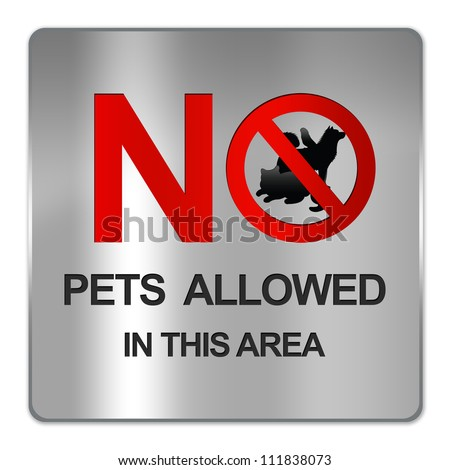 Square Silver Metallic Plate For No Pets Allowed In This Area Prohibited Sign Isolate on White Background - stock photo
