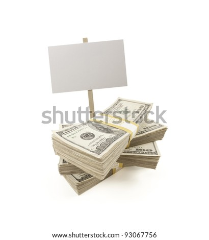 Stacks of One Hundred Dollar Bills with Blank Sign Isolated on a White Background. - stock photo