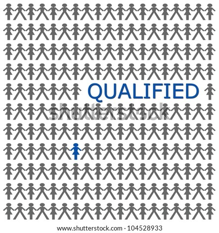 Stand out from the crowd, be qualified - stock photo