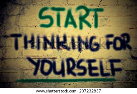 Start Thinking For Youself Concept - stock photo