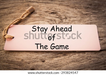 Stay Ahead of the Game concept, In business this means staying ahead of your competitors and working to anticipate market forces. - stock photo