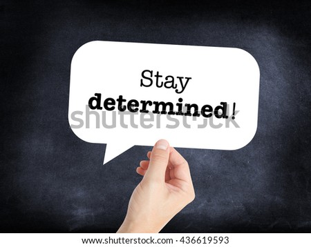 Stay determined as a concept - stock photo