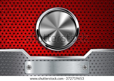 Steel round button on metal background. Red perforated metal background with metallic frame.  Illustration. Raster version. - stock photo