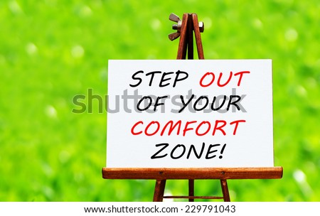 Step out of your comfort zone!  - stock photo
