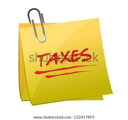 sticky note with text: taxes. illustration design over white - stock photo