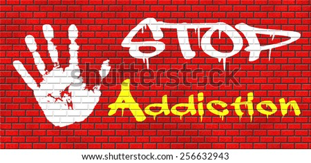 stop addiction of alcohol gaming internet computer drugs gamble addict get them to rehab or rehabilitation graffiti on red brick wall, text and hand  - stock photo