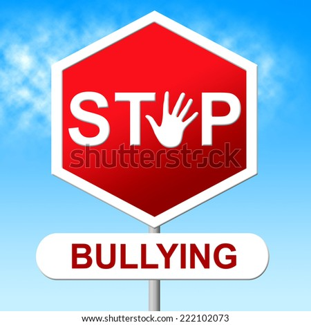 Stop Bullying Indicating Push Around And Harassment - stock photo