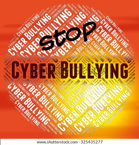 Stop Cyber Bullying Meaning World Wide Web And World Wide Web - stock photo