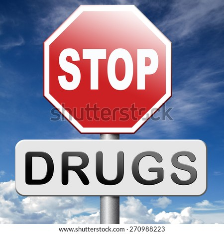 stop drug addiction no drugs abuse addict rehabilitation or rehab cocaine heroin crack christal meth - stock photo