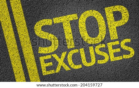 Stop Excuses written on the road - stock photo