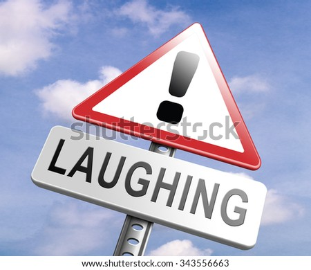 stop laughing or laughter serious business and no joke this is for real - stock photo