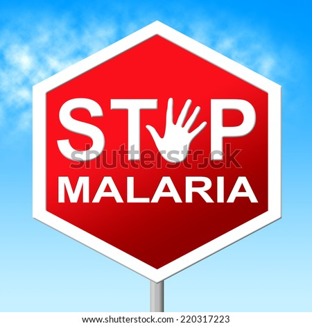Stop Malaria Representing Warning Sign And No - stock photo