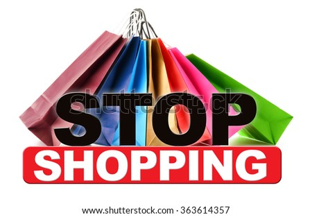 Stop shopping sign with paper bags isolated on white background. - stock photo