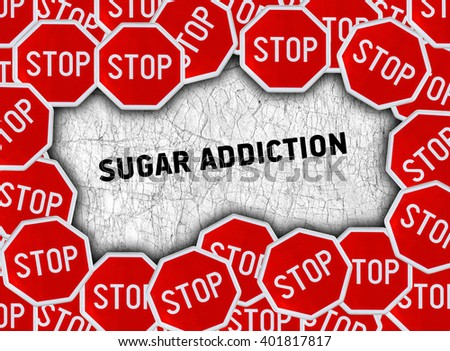 Stop sign and word sugar addiction - stock photo