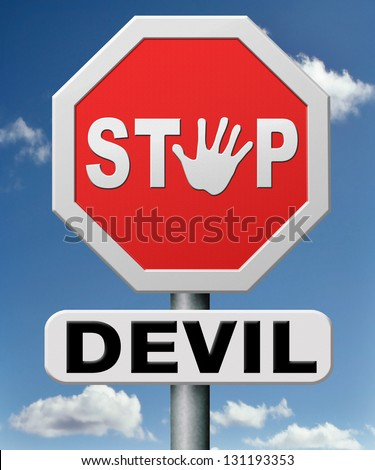 stop the devil or satan. No more evil or go to hell. resist temptation from demon dont become a sinner, trust in God. - stock photo